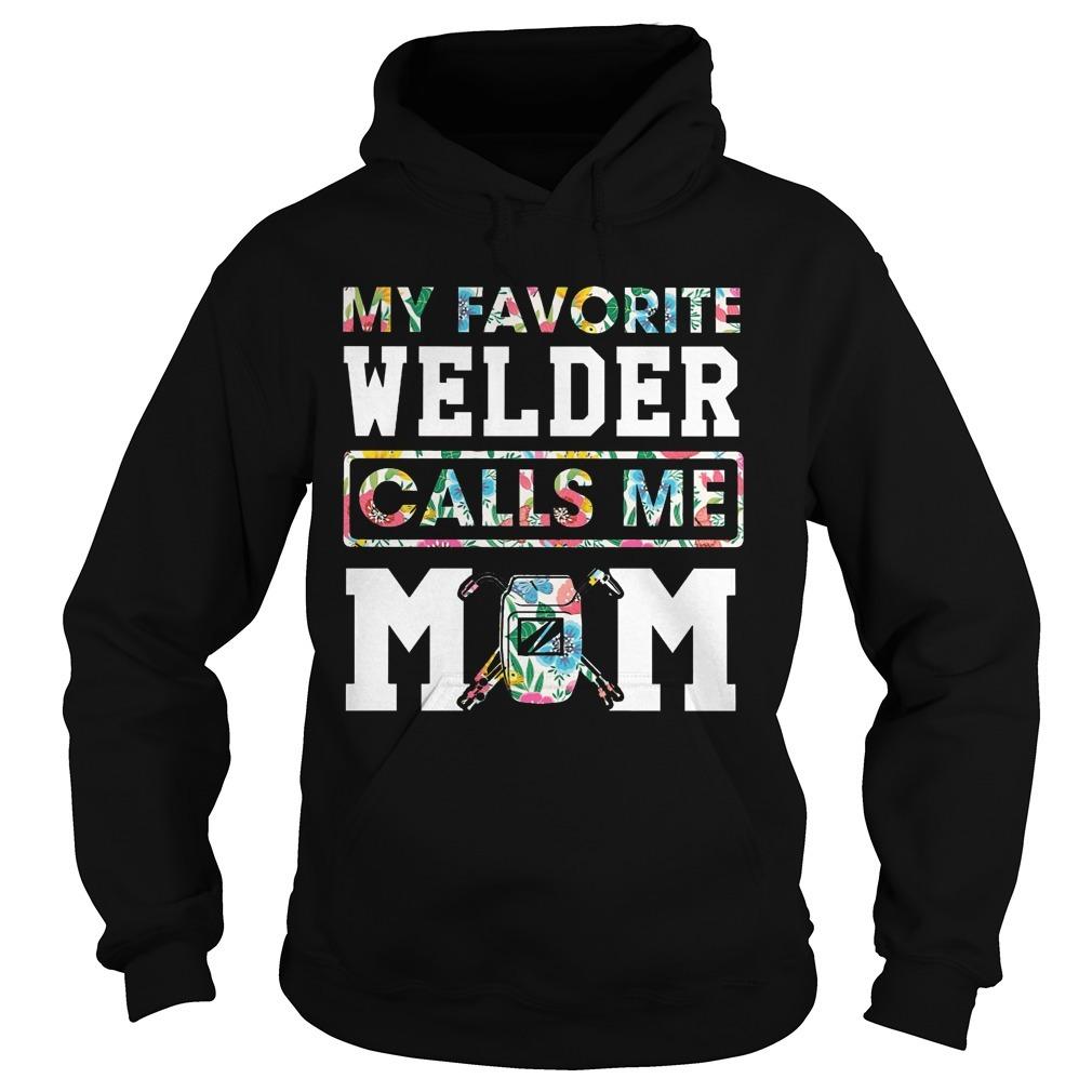 Floral My Favorite Welder Calls Me Mom Hoodie