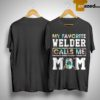 Floral My Favorite Welder Calls Me Mom Shirt