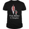 From Mother To Daughter Shirt