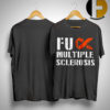 Fuck Multiple Sclerosis Shirt
