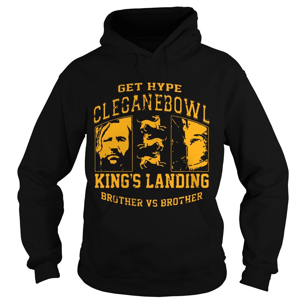Get Hype Cleganebowl King's Landing Brother Vs Brother Hoodie