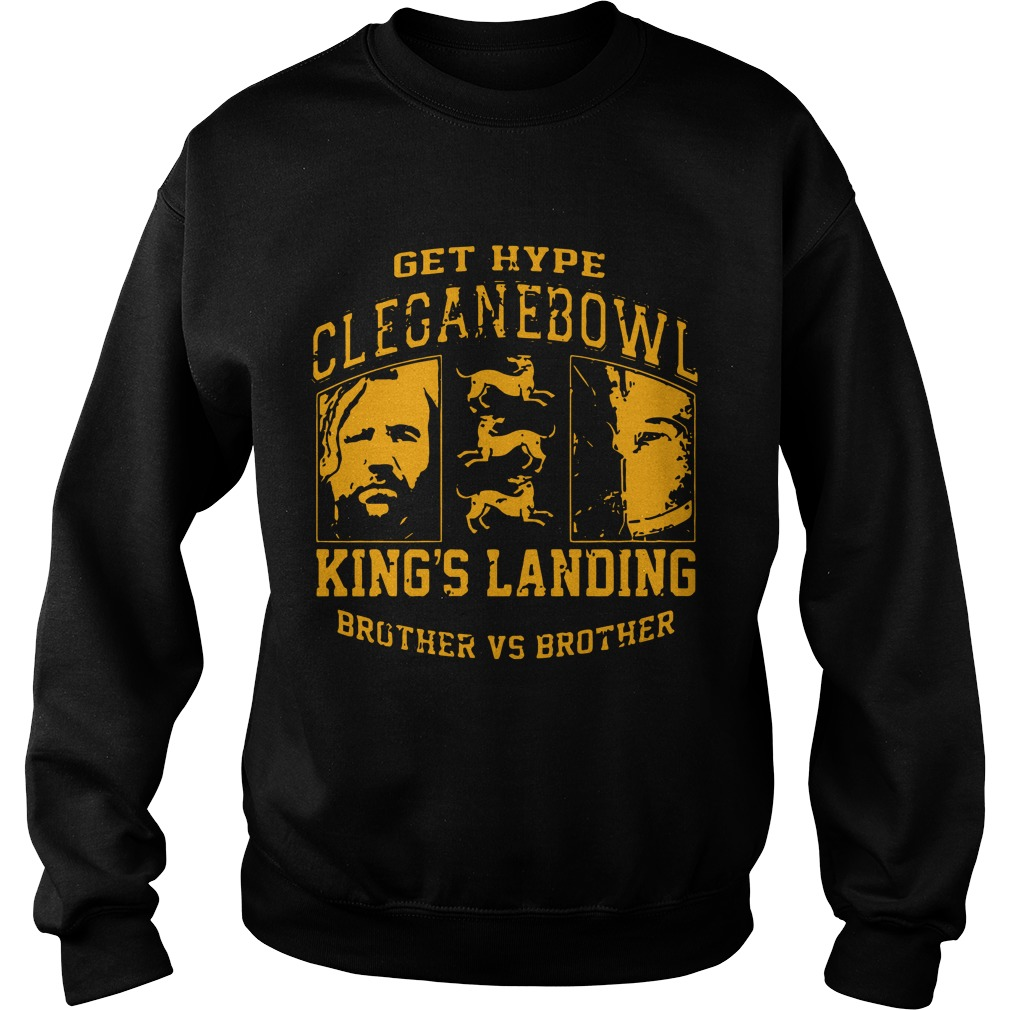 Get Hype Cleganebowl King's Landing Brother Vs Brother Sweater
