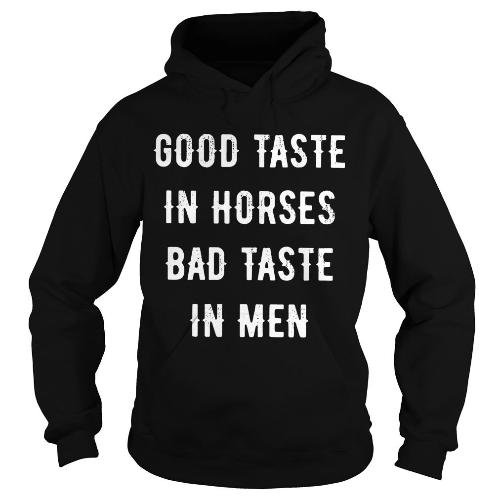 Good Taste In Horse Bad Taste In Men Hoodie
