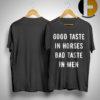Good Taste In Horse Bad Taste In Men Shirt