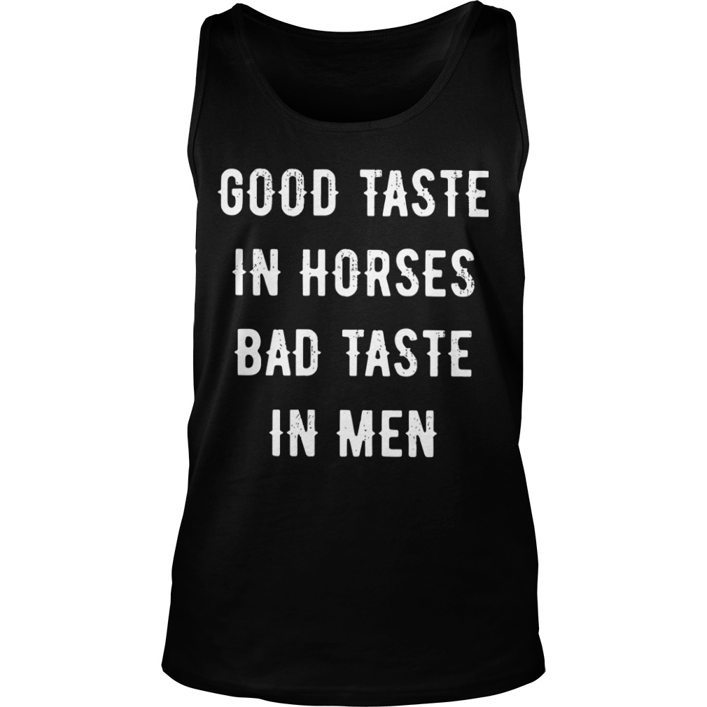 Good Taste In Horse Bad Taste In Men Tank Top