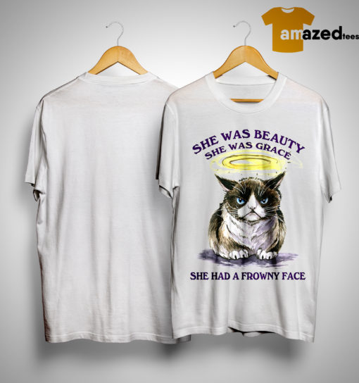 Grumpy Cat She Was Beauty She Was Grace She Had A Frowny Face Shirt