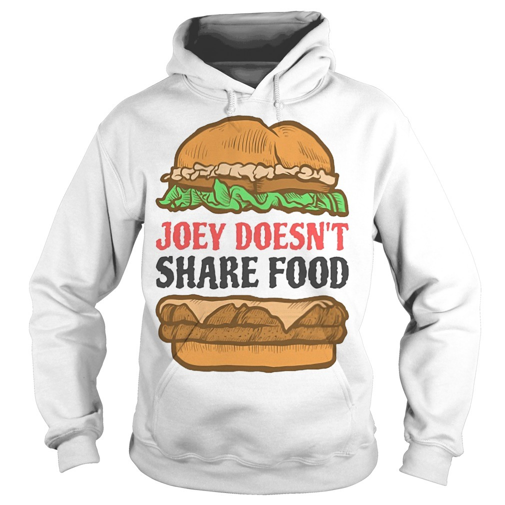 Hambuger Joey Doesn't Share Food Hoodie