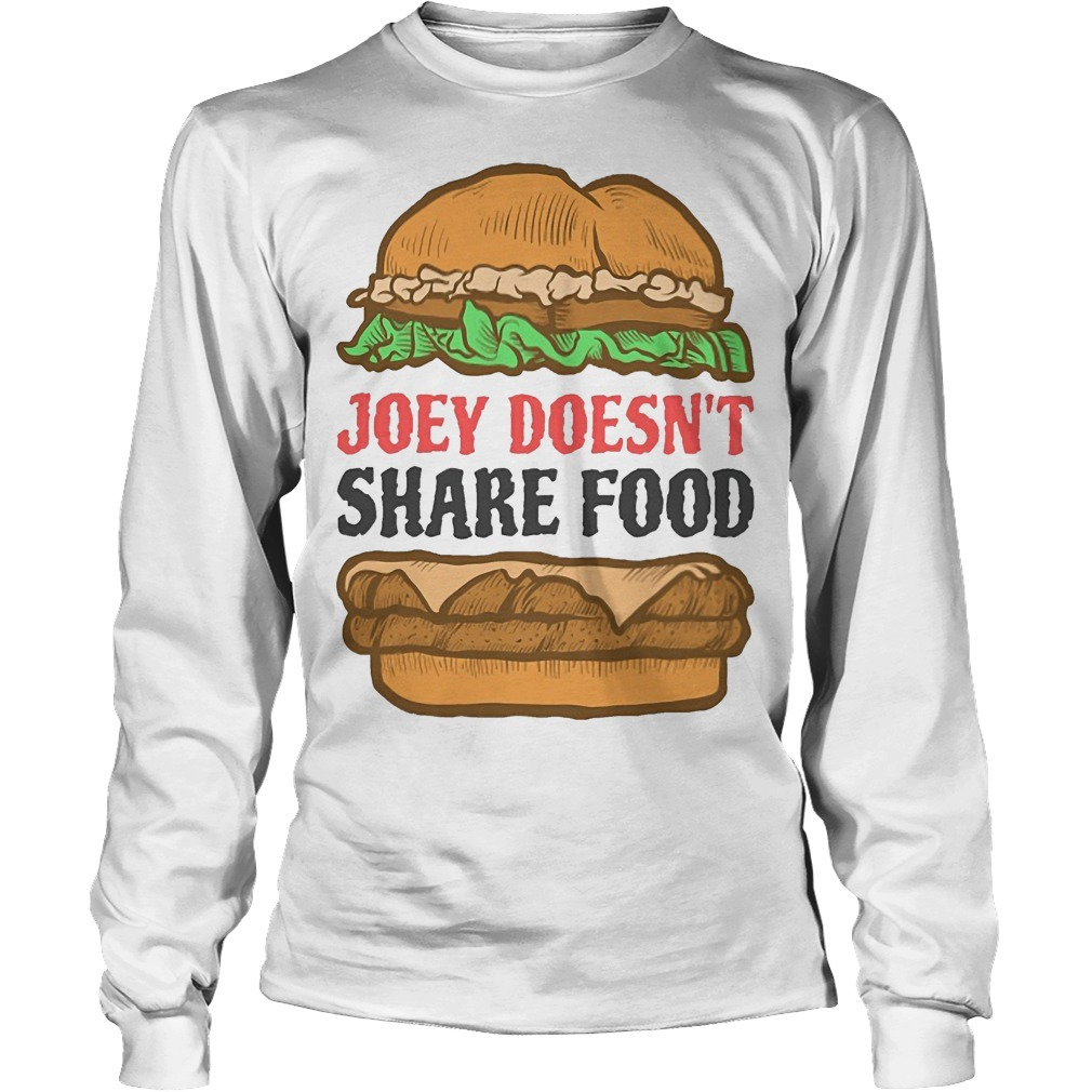 Hambuger Joey Doesn't Share Food Longsleeve Tee