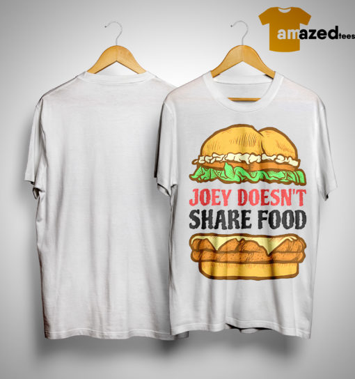 Hambuger Joey Doesn't Share Food Shirt