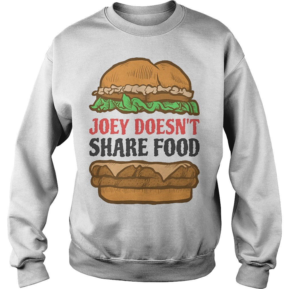 Hambuger Joey Doesn't Share Food Sweater