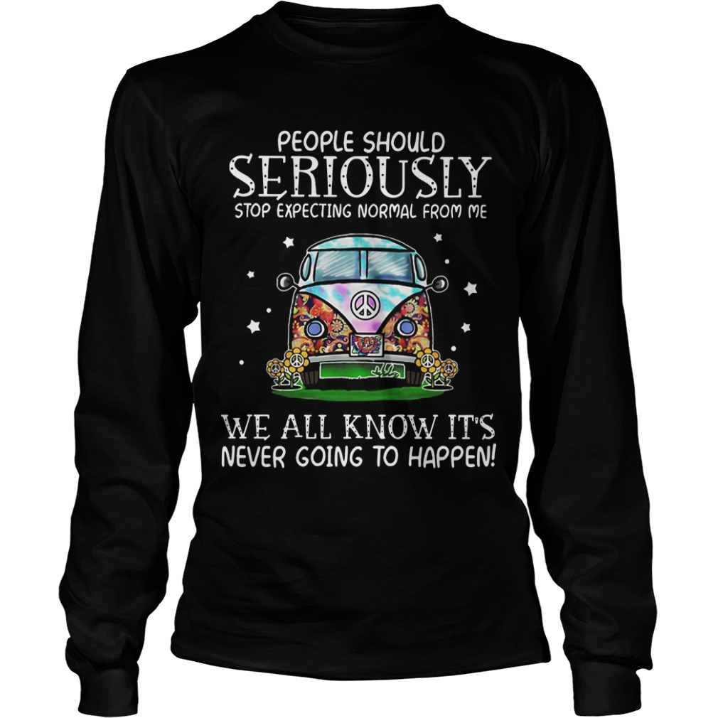 Hippie Car People Should Stop Seriously Expecting Normal From Me Longsleeve Tee