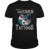 Hippie Unicorn Just A Unicorn With Tattoos Shirt