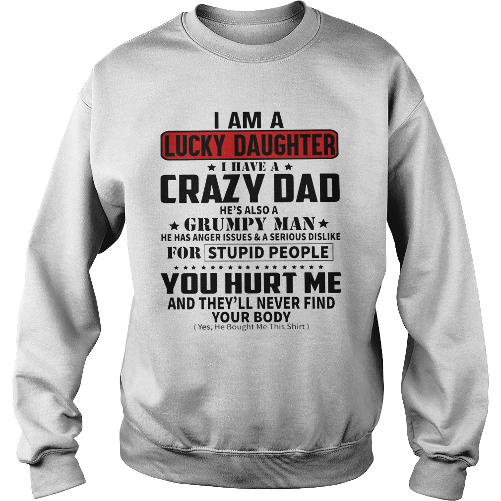 I Am A Lucky Daughter I Have A Crazy Dad He's Also A Grumpy Man Sweater