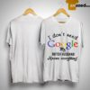 I Don't Need Google My Dutch Husband Knows Everything Shirt