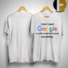 I Don't Need Google My Wife's Boyfriend Knows Everything Shirt