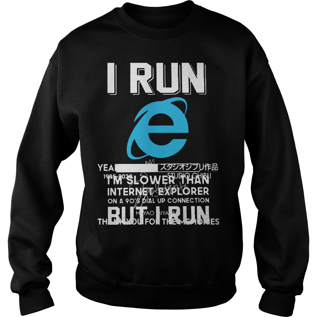 I Run I'm Slower Than Internet Explorer On A 90's Dial Up Connection Sweater