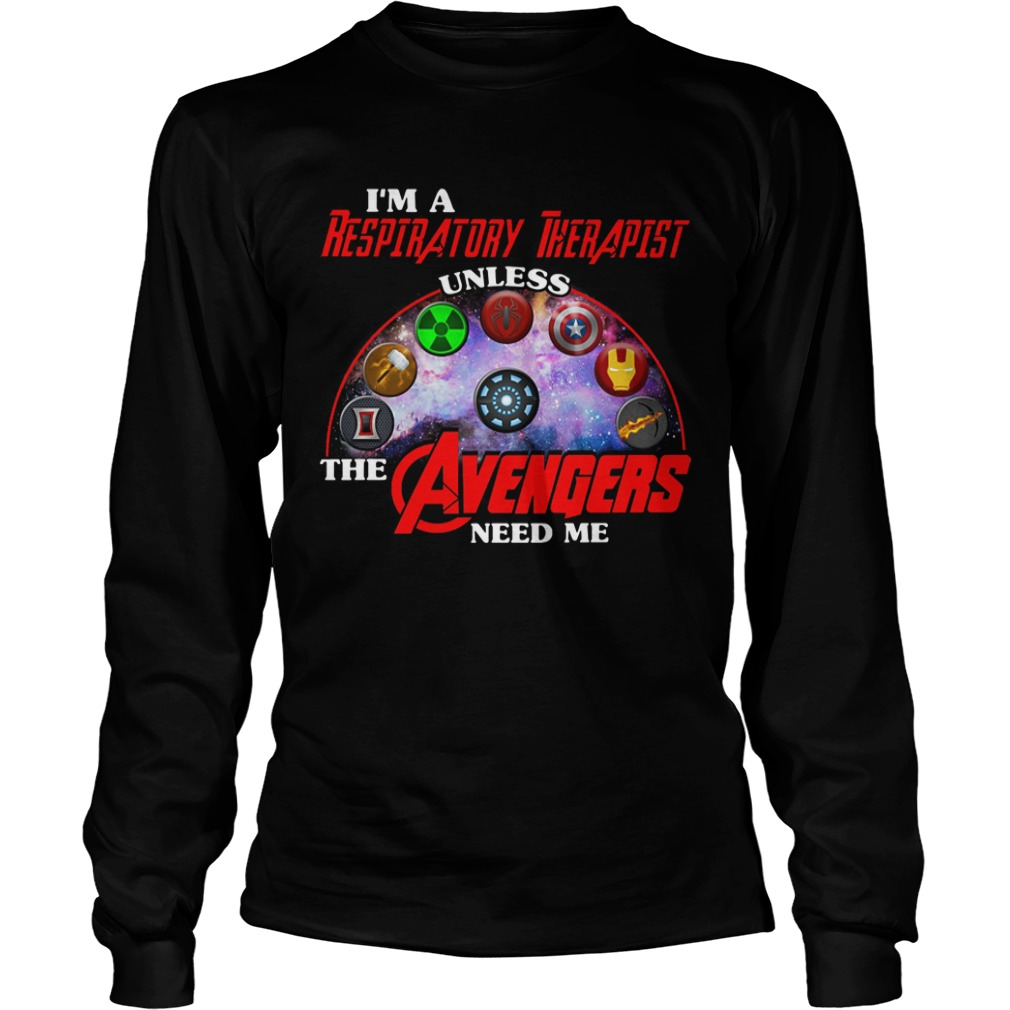 I'm A Respiratory Therapist Unless The Avengers Need Me Longsleeve Tee