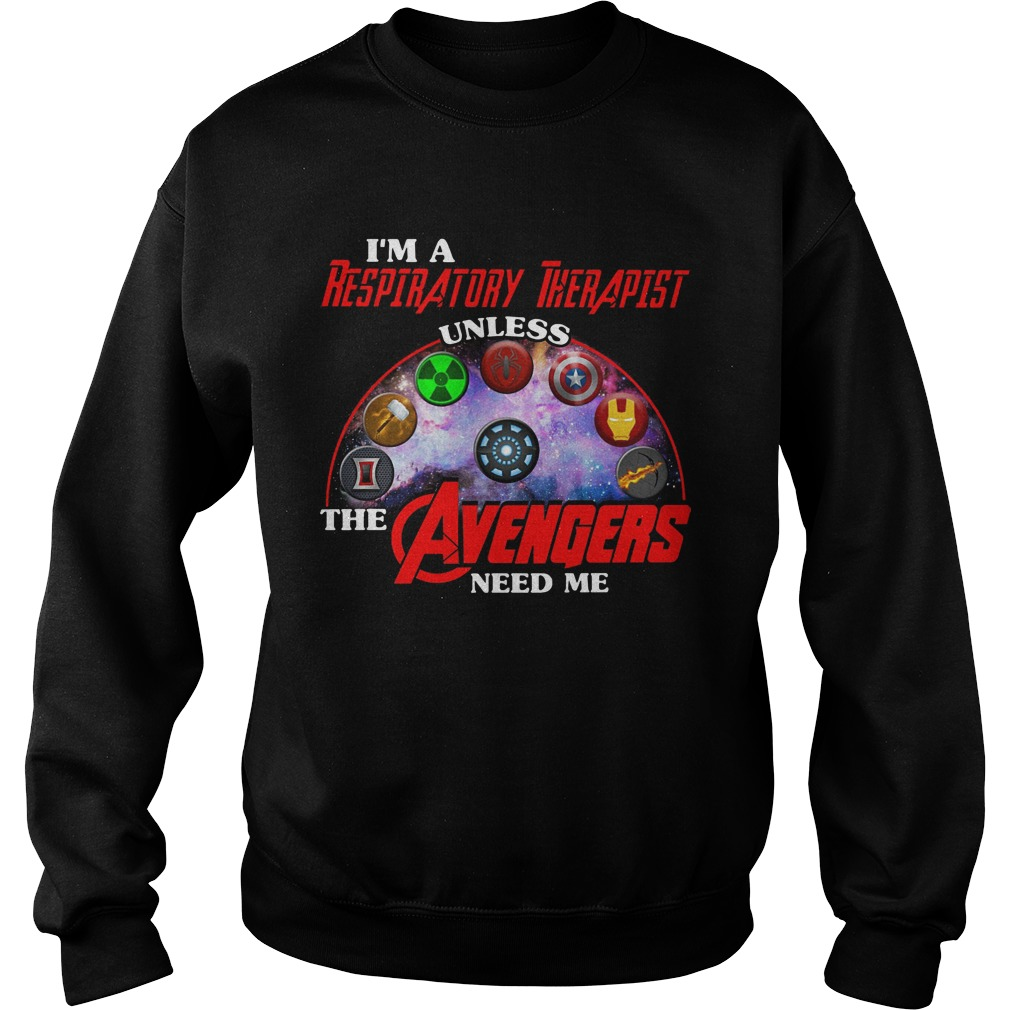I'm A Respiratory Therapist Unless The Avengers Need Me Sweater