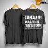Jahaa Mach'ich Aber Night Jetzt Shirt