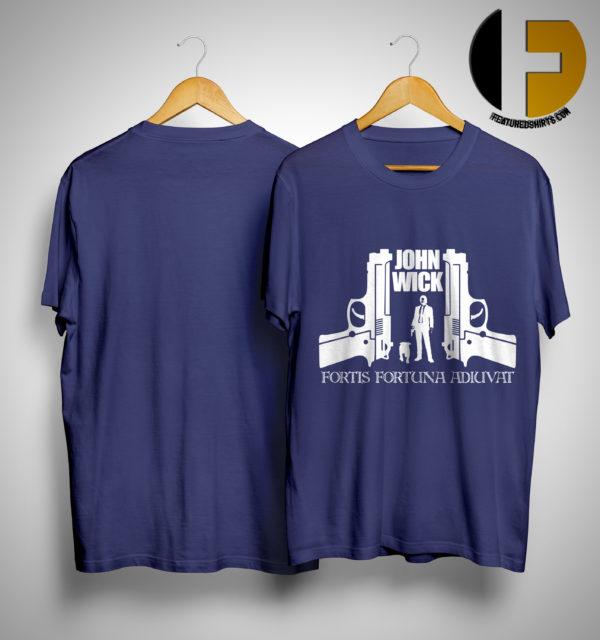 John Wick Fortis Fortuna Adiuvat Shirt