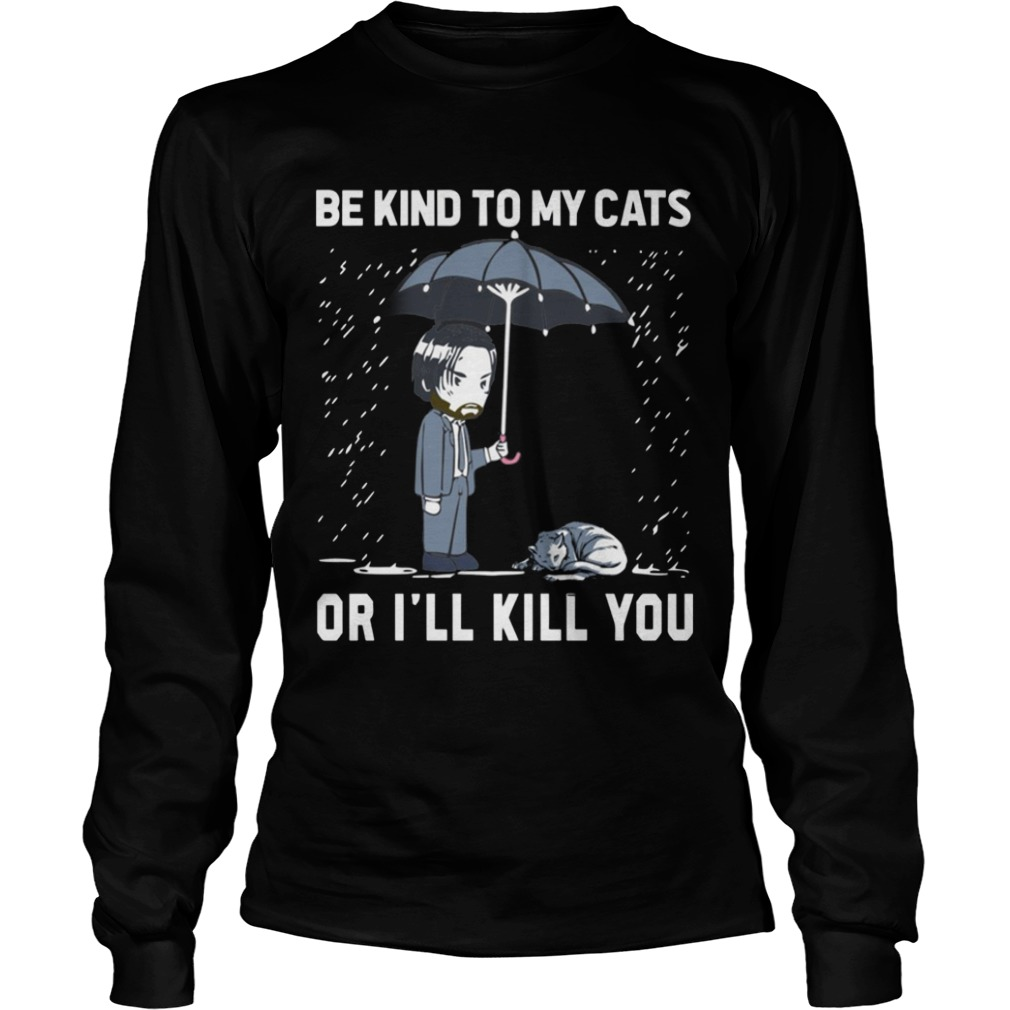 Keanu Reeves Be Kind To My Cats Or I Will Kill You Longsleeve Tee