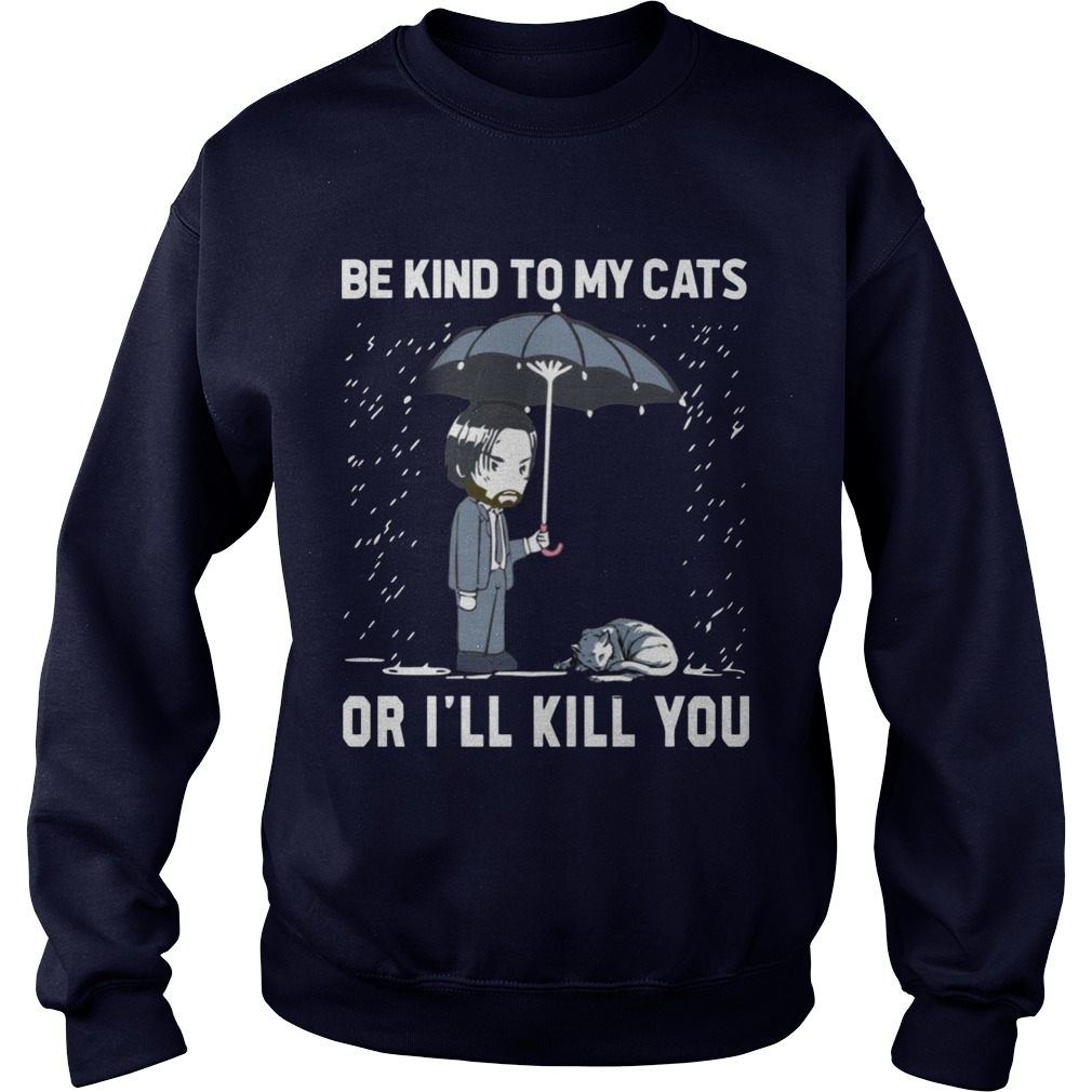 Keanu Reeves Be Kind To My Cats Or I Will Kill You Sweater