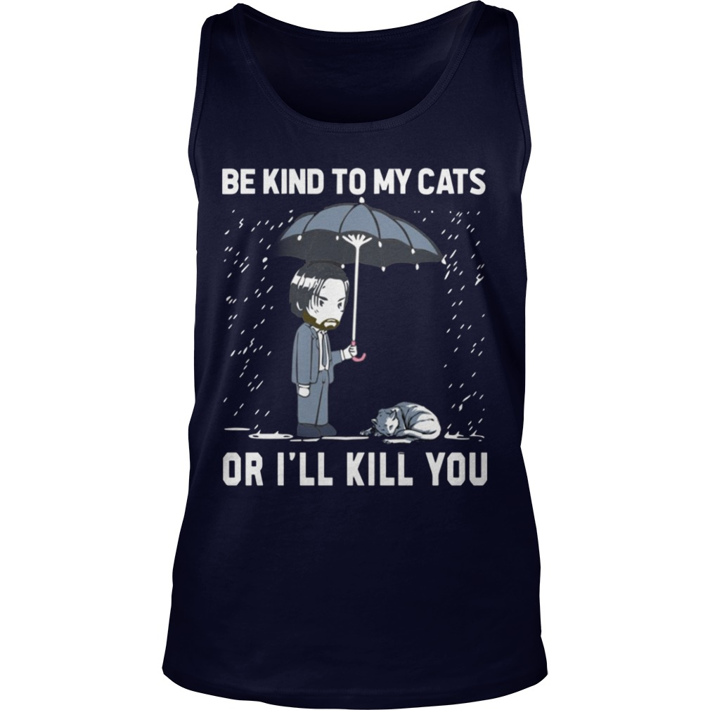 Keanu Reeves Be Kind To My Cats Or I Will Kill You Tank Top