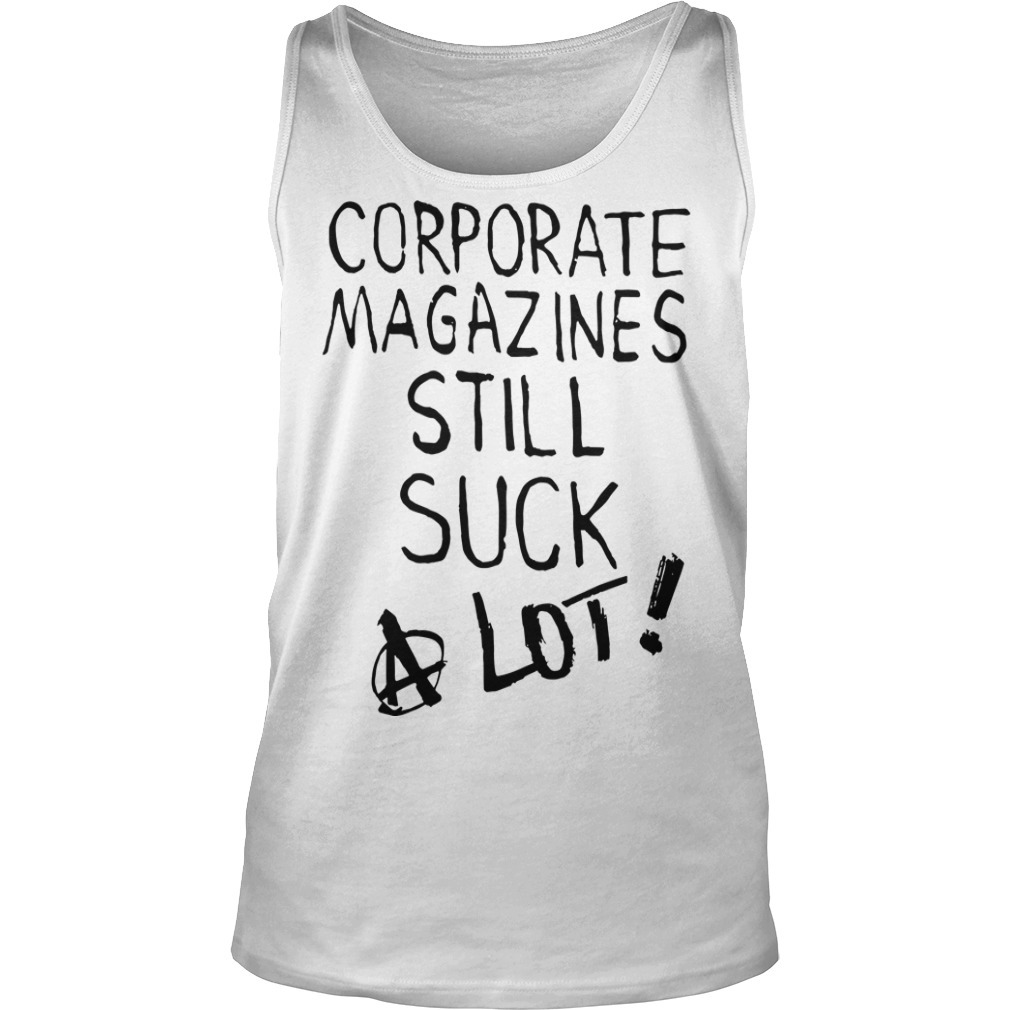 Kurt Cobain Corporate Magazines Still Suck A Lot Tank Top