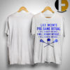 Lax Moms Pre Game Ritual I Will Behave Myself Shirt