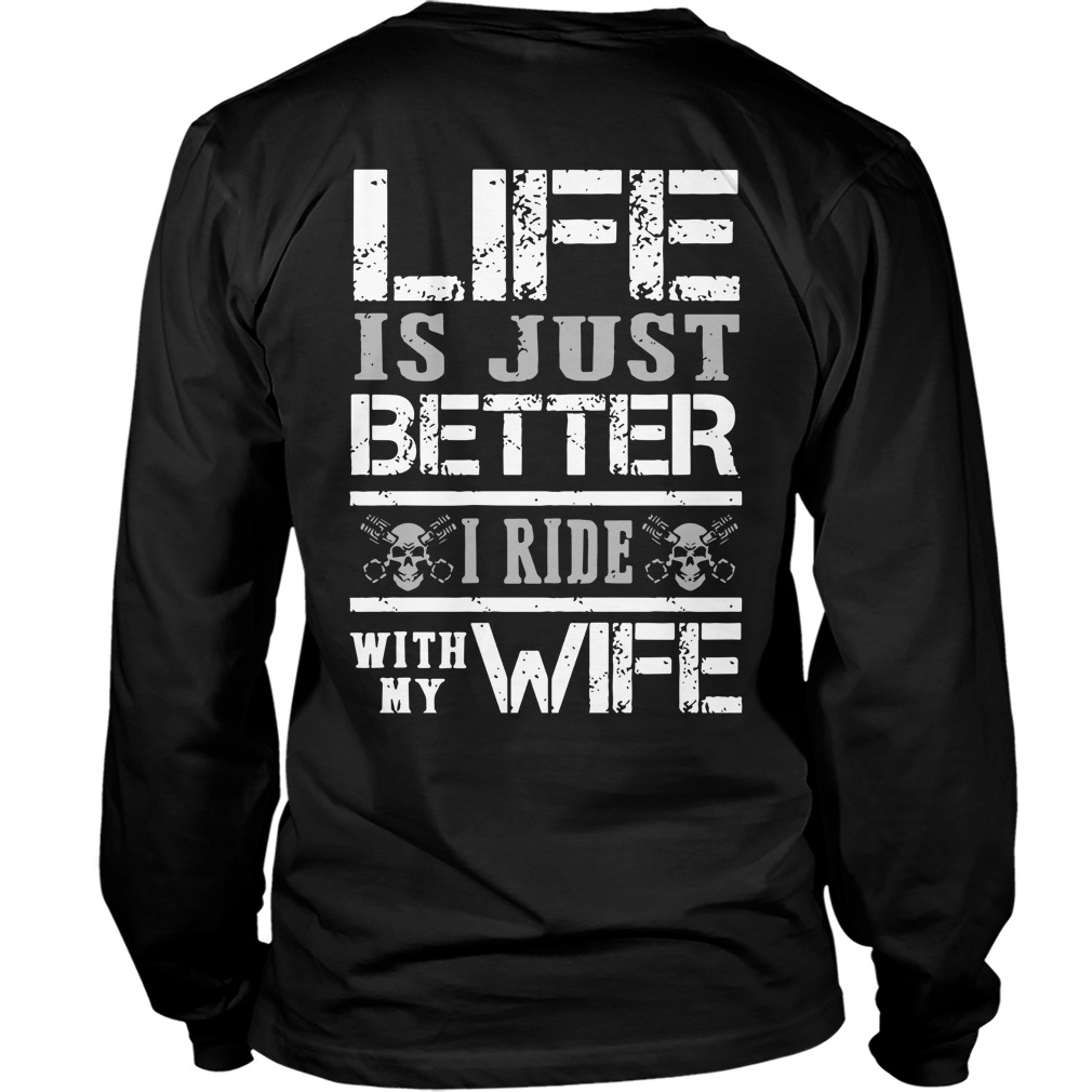Life Is Just Better I Ride With My Wife Longsleeve Tee