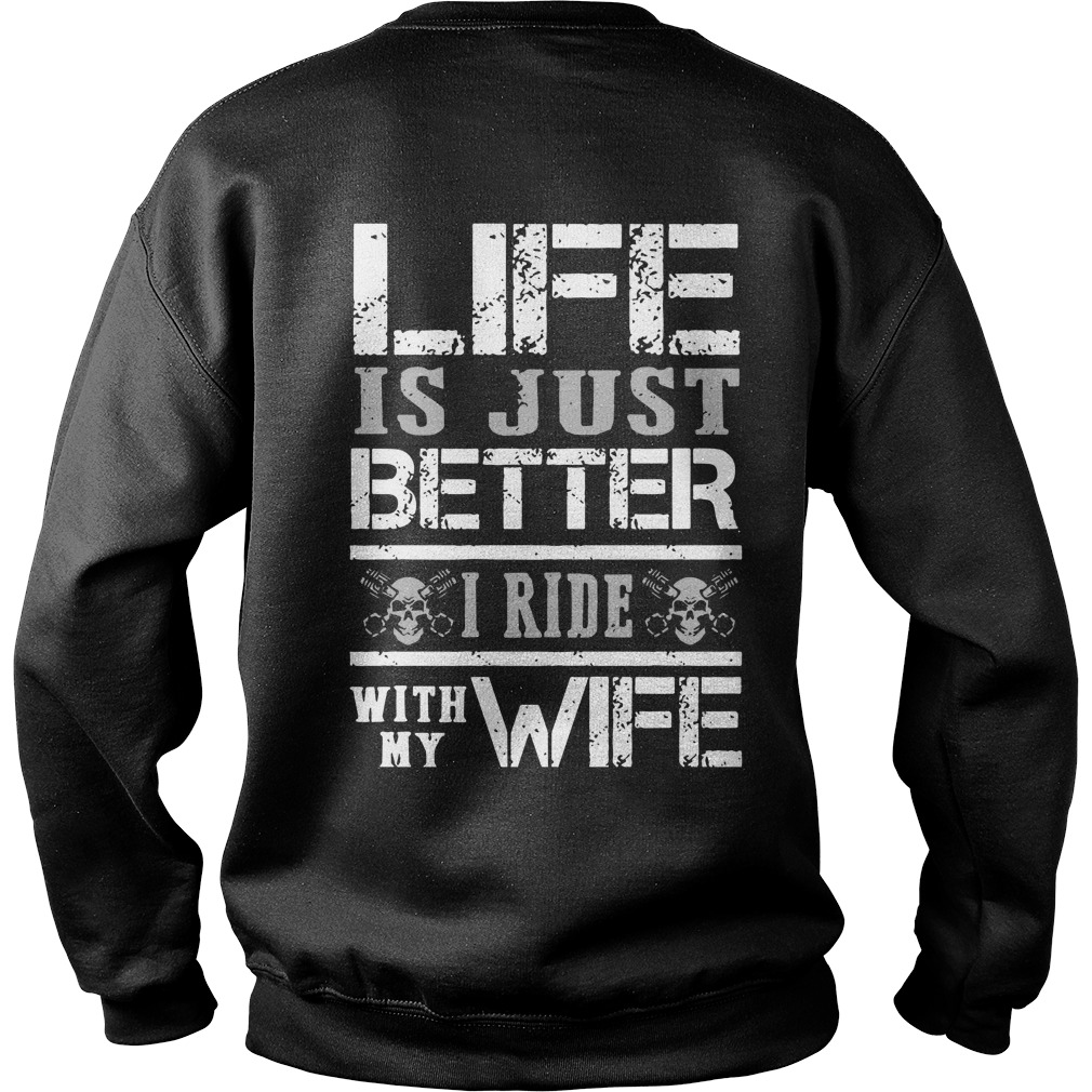Life Is Just Better I Ride With My Wife Sweater