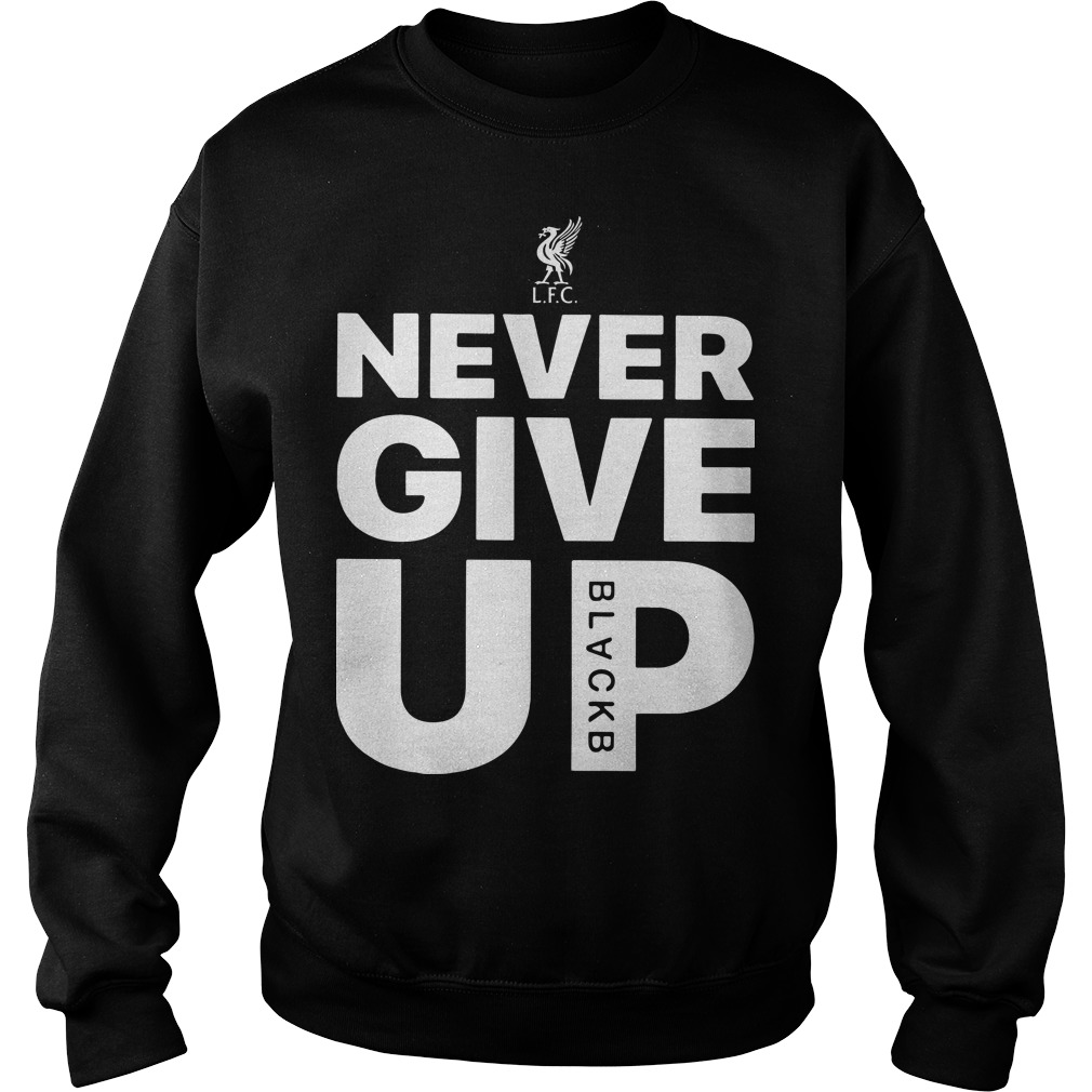 705a34ab2bc Liverpool FC Never Give Up Sweater