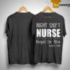 Night Shift Nurse Keepin' Em' Alive Until 7 05 Shirt