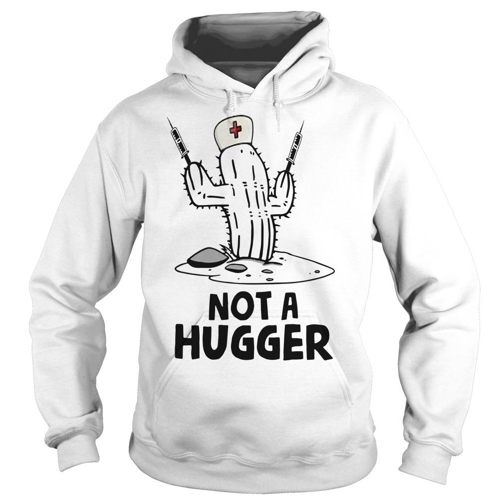 Nurse Cactus Not A Hugger Hoodie