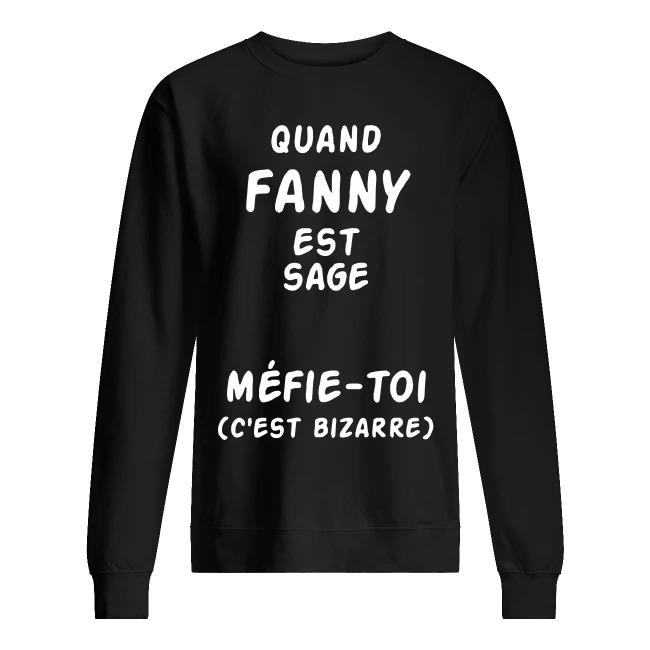Quand Fanny Est Sage Méfie-toi C'est Bizarre Sweater