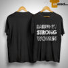 Raised By Strong Women Shirt