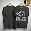 Rockin The Dom Mom And Teacher Life Shirt