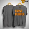 Ryan Scott I Miss Hunter Shirt