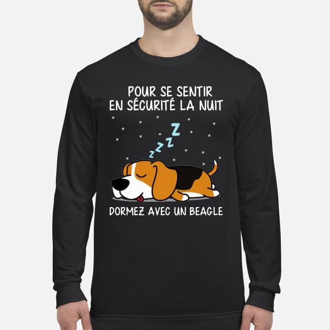 Pur Se Sentir En Sécurité La Nuit Dormez Avec Un Beagle Longsleeve Tee
