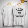Si Tu Peux Supporter Nini Tu Peux Tout Supporter Dans La Vie Shirt