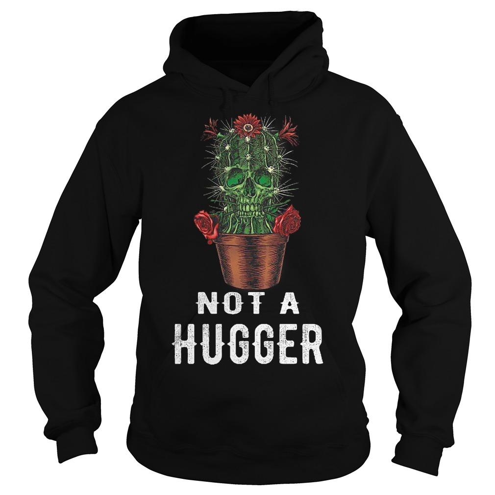 Skull Cactus Not A Hugger Hoodie