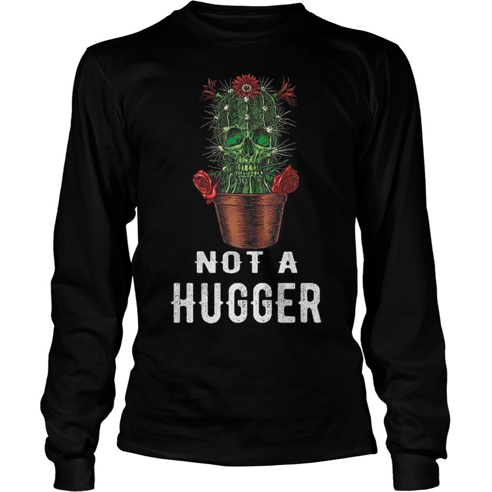 Skull Cactus Not A Hugger Longsleeve Tee