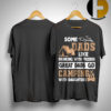 Some Dad Like Drinking With Friends Great Dads Go Camping With Daughters Shirt