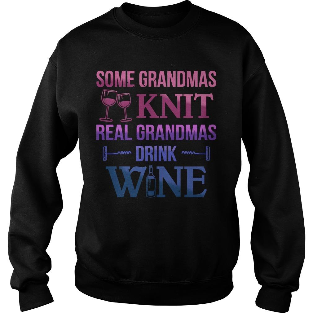 Some Grandmas Knit Real Grandmas Drink Wine Sweater