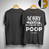 Sorry I'm Late Husband Had To Poop #wifelife Shirt