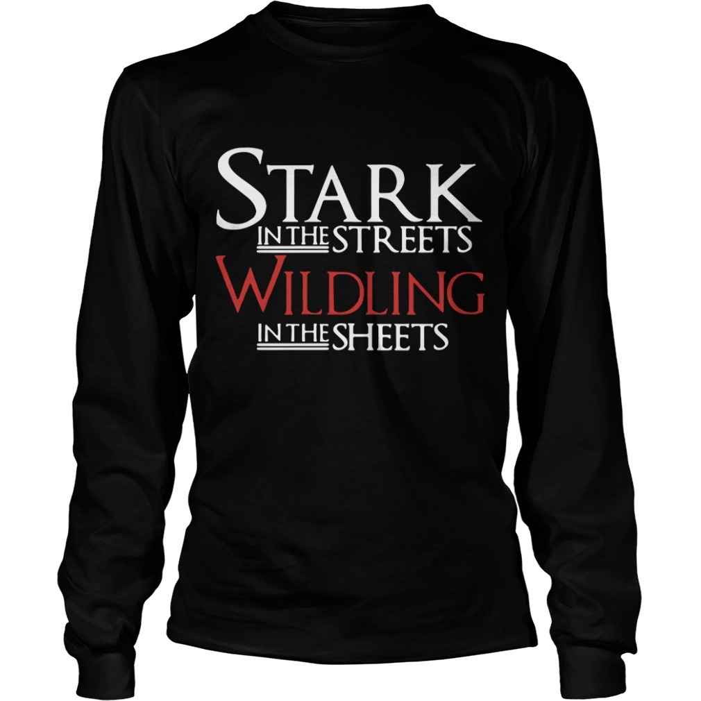 Stark In The Streets Wildling In The Sheets Longsleeve Tee
