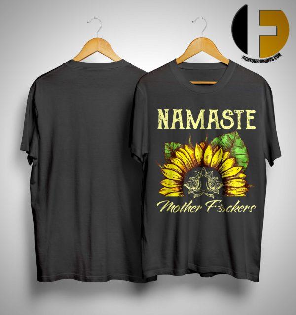 Sunflower Namaste Mother Fucker Shirt