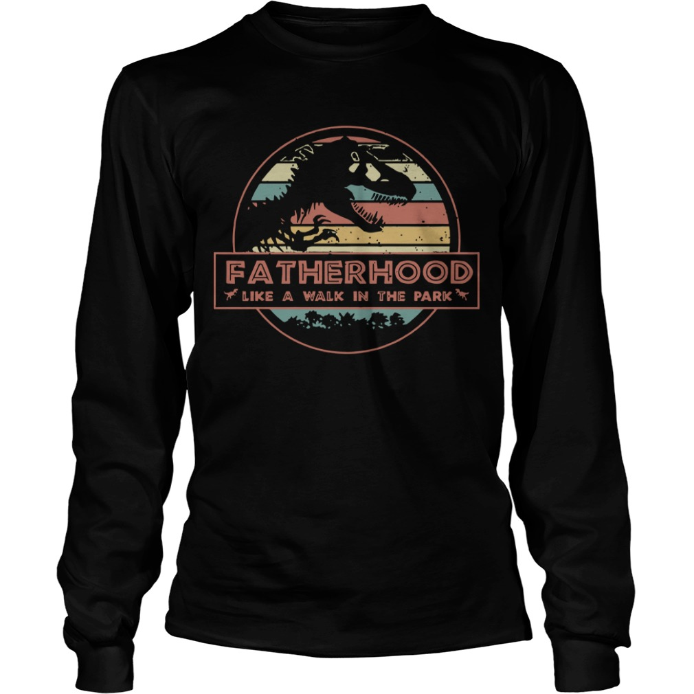 Sunset Dinosaur Fatherhood Like A Walk In The Park Longsleeve Tee