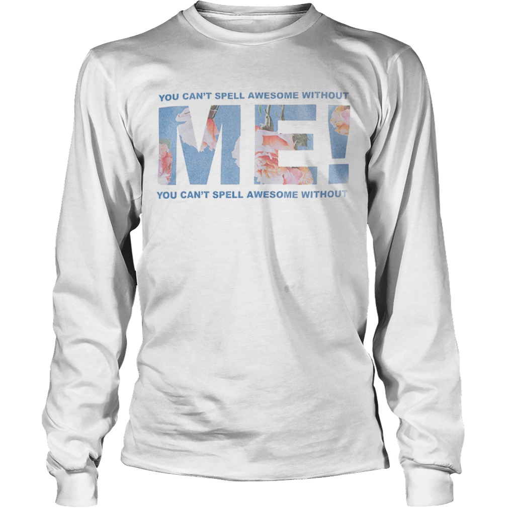 Taylor Swift You Can't Spell Awesome Without Me Longsleeve Tee