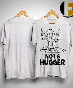 Teacher Cactus Not A Hugger Shirt